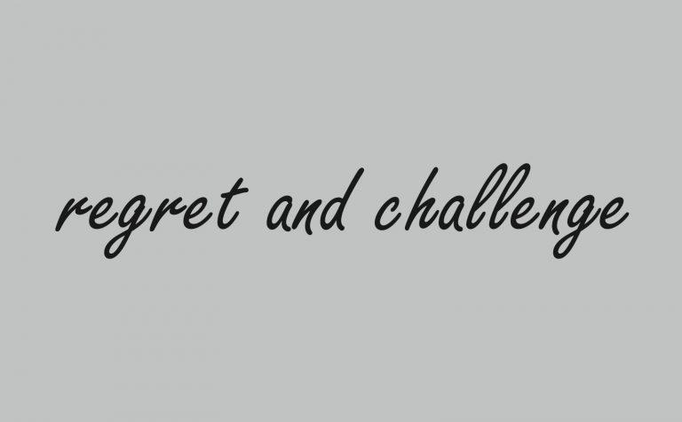 regret and challenge